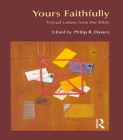 Yours Faithfully - Virtual Letters from the Bible ebook by Philip R. Davies