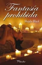 Fantasía prohibida (Serie Wicked Lovers 2) ebook by Shayla Black