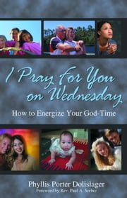 I Pray for You on Wednesday ebook by Phyllis Porter Dolislager