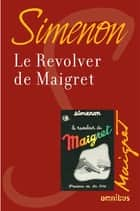 Le revolver de Maigret ebook by Georges SIMENON