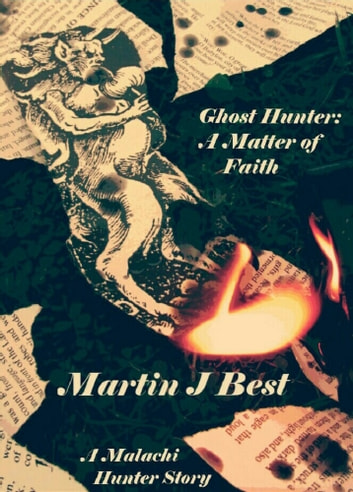 Ghost Hunter I - A Matter Of Faith ebook by Martin J. Best