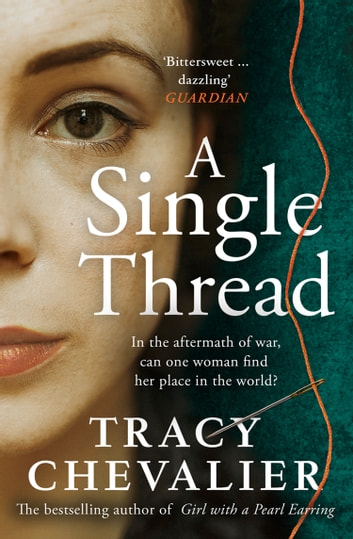 A Single Thread ebook by Tracy Chevalier