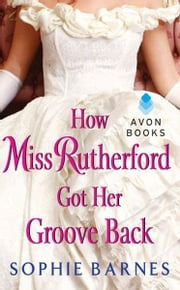 How Miss Rutherford Got Her Groove Back ebook by Sophie Barnes