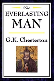 Everlasting Man ebook by G. K. Chesterton