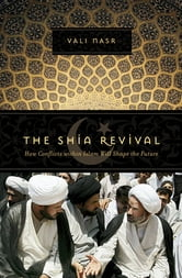 The Shia Revival: How Conflicts within Islam Will Shape the Future ebook by Vali Nasr
