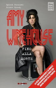Amy Winehouse. Fino alla morte ebook by Episch Porzioni e Prince Greedy