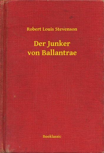 Der Junker von Ballantrae ebook by Robert Louis Stevenson