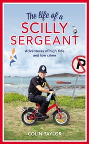 The Life of a Scilly Sergeant ebook by Colin Taylor