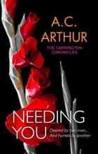 Needing You ebook by A.C. Arthur