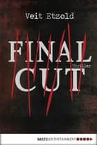 Final Cut - Thriller ebook by Veit Etzold