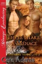 Three Make a Menage ebook by Cara Adams