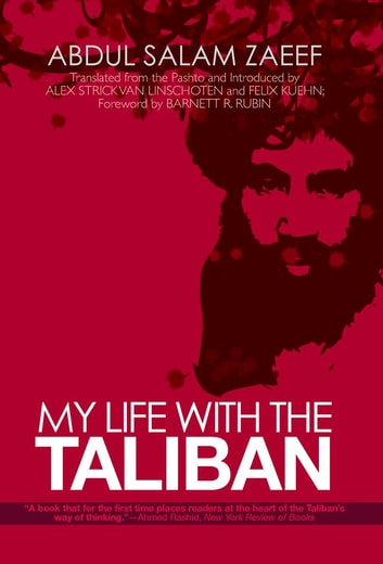 My Life with the Taliban ebook by Abdul Salam Zaeef