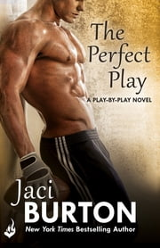 The Perfect Play: Play-By-Play Book 1 ebook by Jaci Burton