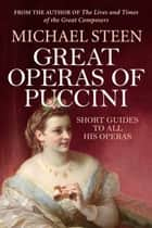 Great Operas of Puccini ebook by Michael Steen