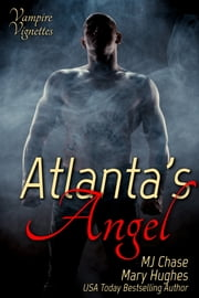 Atlanta's Angel ebook by Mary Hughes, M.J. Chase
