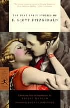 The Best Early Stories of F. Scott Fitzgerald ebook by F. Scott Fitzgerald, Bryant Mangum, Roxana Robinson