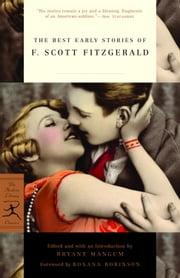 The Best Early Stories of F. Scott Fitzgerald ebook by F. Scott Fitzgerald,Bryant Mangum,Roxana Robinson