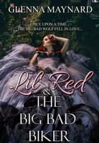 Lil' Red & The Big Bad Biker ebook by Glenna Maynard