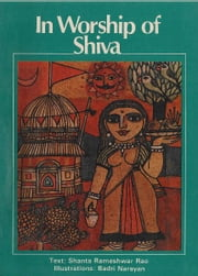 In Worship of Shiva ebook by Shanta Rameshwar Rao; Badri Narayan(Illus)