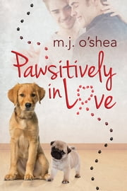 Pawsitively in Love ebook by M.J. O'Shea,L.C. Chase