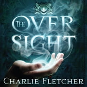 The Oversight - A mystery of of witch-hunters, magicians and mirror-walkers audiobook by Charlie Fletcher