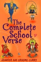 The Complete School Verse ebook by Jennifer Curry