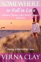 Somewhere to Fall in Love ebook by Verna Clay