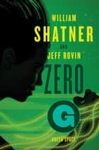 Zero-G - Green Space ebook by William Shatner, Jeff Rovin