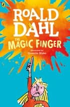 The Magic Finger ebook by Roald Dahl