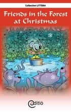 Friends in the Forest at Christmas - Christmas ebook by Martin Poulin, Benoît Laverdière