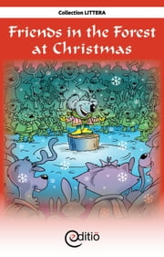 Friends in the Forest at Christmas - Christmas ebook by Martin Poulin,Benoît Laverdière,Benoît Laverdière,Benoît Laverdière,Benoît Laverdière,Benoît Laverdière,Benoît Laverdière,Benoît Laverdière,Benoît Laverdière,Benoît Laverdière,Benoît Laverdière