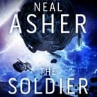 The Soldier audiolibro by Neal Asher