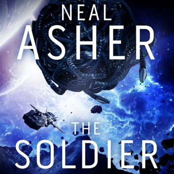 The Soldier audiobook by Neal Asher