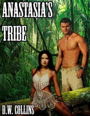 ANASTASIA'S TRIBE ebook by D.W. Collins