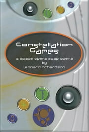 Constellation Games ebook by Leonard Richardson