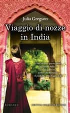 Viaggio di nozze in India eBook by Julia Gregson