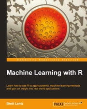 Machine Learning with R ebook by Brett Lantz