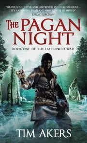 The Pagan Night - The Hallowed War 1 ebook by Tim Akers