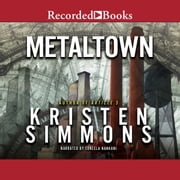 Metaltown audiobook by Kristen Simmons