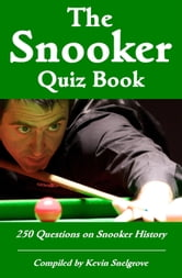 The Snooker Quiz Book - 250 Questions on Snooker History ebook by Kevin Snelgrove