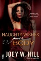Naughty Wishes Part I ebook by Joey W. Hill