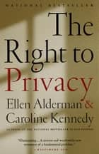The Right to Privacy ebook by Caroline Kennedy, Ellen Alderman