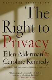 The Right to Privacy ebook by Caroline Kennedy,Ellen Alderman