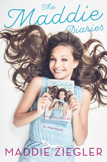 The Maddie Diaries ebook by Maddie Ziegler