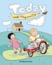 Today With Meg and Ted ebook by Kimberly Gee,Kimberly Gee
