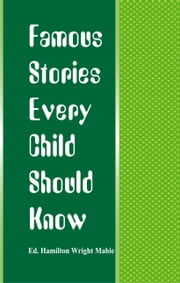 Famous Stories Every Child Should Know ebook by