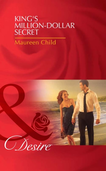 King's Million-Dollar Secret (Mills & Boon Desire) (Kings of California, Book 9) ebook by Maureen Child