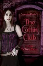 Vampire Kisses 5: The Coffin Club ebook by Ellen Schreiber