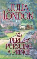 The Perils of Pursuing a Prince ebook by Julia London