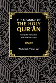 The Meaning of the Holy Qur'an ebook by Abdullah Yusuf Ali